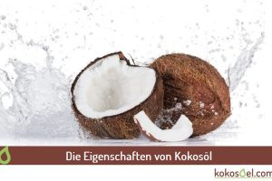 Eigenschaften von Kokosöl