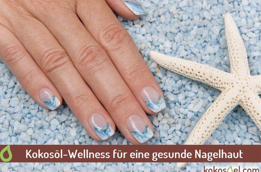 kokosöl für die nagelhaut